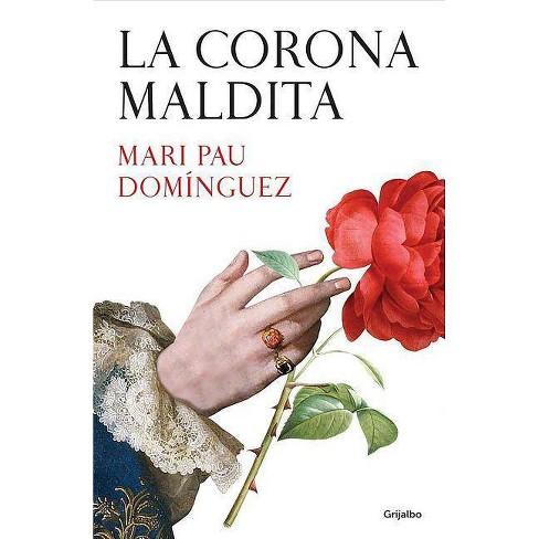 La Corona Maldita / The Damned Crown - by  Mari Pau Dominguez (Hardcover) - image 1 of 1