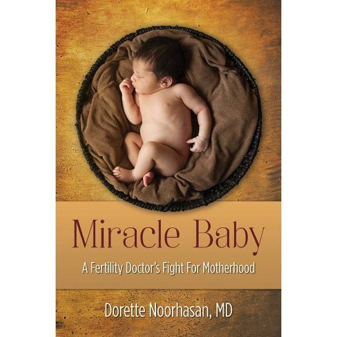 Miracle Baby - by  Dorette Noorhasan (Hardcover) - image 1 of 1