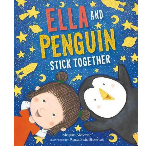 Ella and Penguin Stick Together (School And Library) (Megan Maynor) - image 1 of 1
