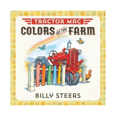 Tractor Mac Colors on the Farm - by  Billy Steers (Board_book) - image 1 of 1