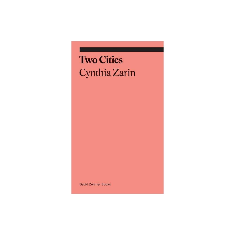 Two Cities By Cynthia Zarin Paperback