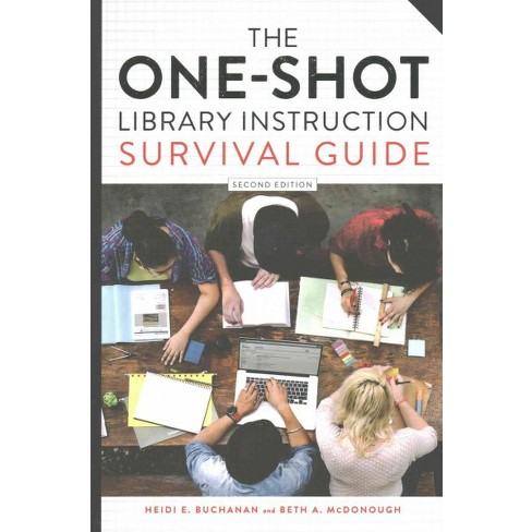 One Shot Library Instruction Survival Guide Paperback Heidi E