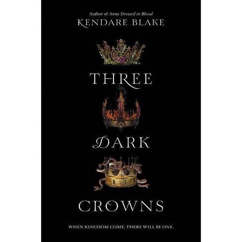 Three Dark Crowns (Hardcover) by Kendare Blake - image 1 of 1