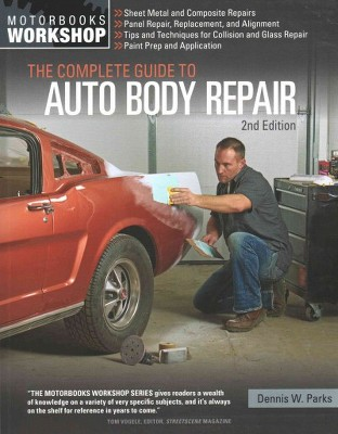 complete guide to auto body repair paperback dennis w parks rh target com mitchell auto body repair manual auto body repair instructions