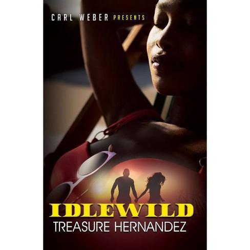 Idlewild - by  Treasure Hernandez (Paperback) - image 1 of 1