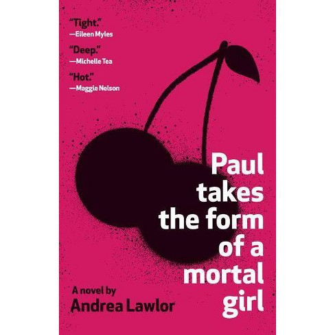 Paul Takes the Form of a Mortal Girl - by  Andrea Lawlor (Paperback) - image 1 of 1