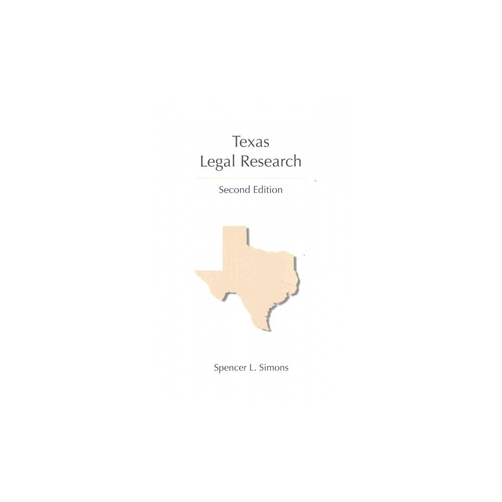 Texas Legal Research (Paperback) (Spencer L. Simons)