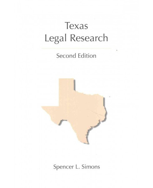 Texas Legal Research (Paperback) (Spencer L. Simons) - image 1 of 1