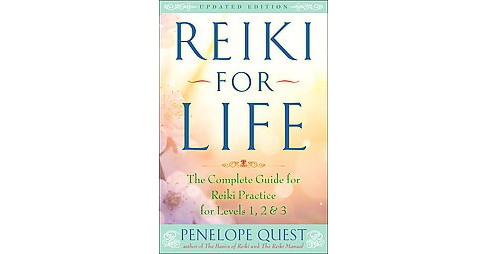 Reiki for Life : The Complete Guide to Reiki Practice for Levels 1, 2 & 3 (Updated) (Paperback) - image 1 of 1
