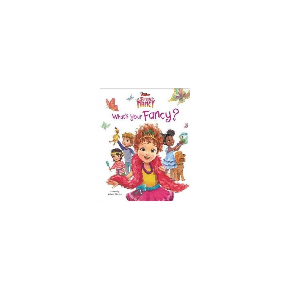 What S Your Fancy Disney Junior Fancy Nancy By Krista Tucker School And Library