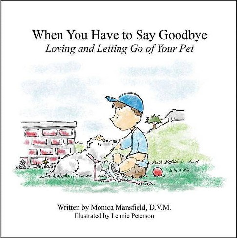 When You Have to Say Goodbye - by  Monica Mansfield (Hardcover) - image 1 of 1