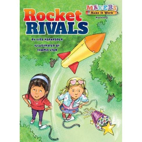 Rocket Rivals - (Makers Make It Work) by  Lisa Harkrader (Paperback) - image 1 of 1