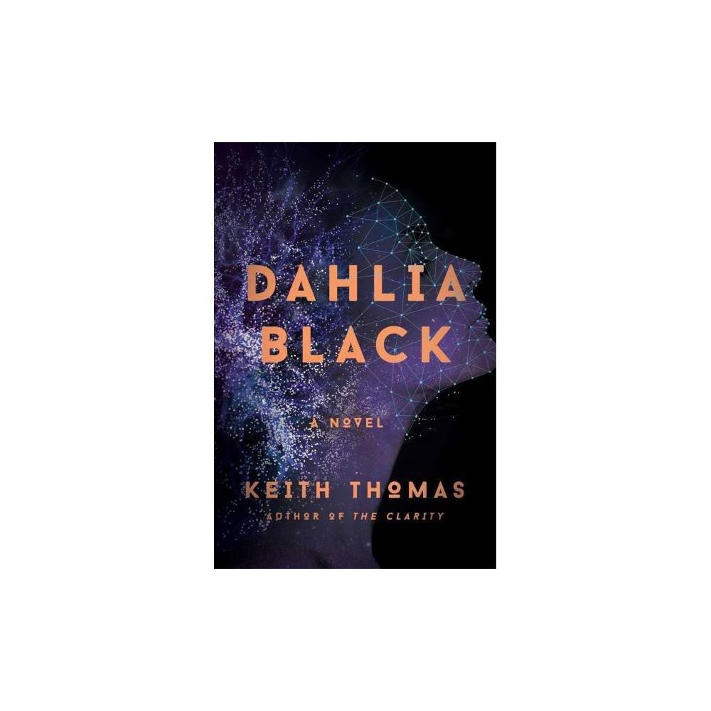 Dahlia Black - by Keith Thomas (Hardcover)