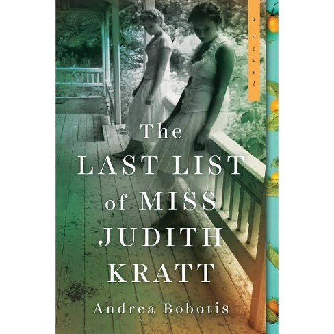 The Last List of Miss Judith Kratt - by  Andrea Bobotis (Paperback) - image 1 of 1