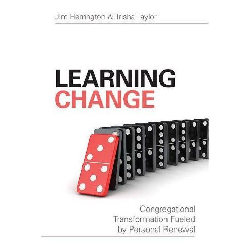 Learning Change - by  Jim Herrington & Trisha Taylor (Paperback) - image 1 of 1