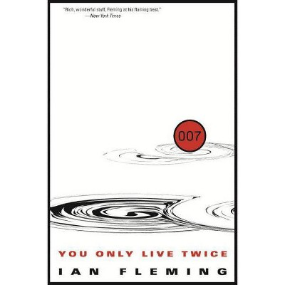 You Only Live Twice - (James Bond) by  Ian Fleming (Paperback)