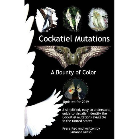 Cockatiel Mutations - by  Susanne Russo (Paperback) - image 1 of 1