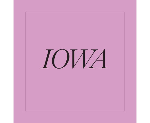 Iowa -  by Anne Wilkes  Tucker (Hardcover) - image 1 of 1