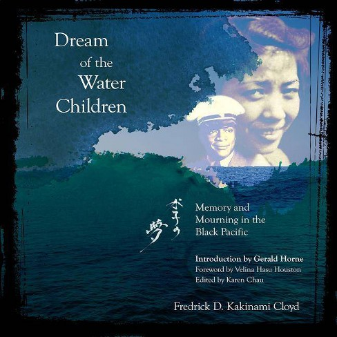 Dream of the Water Children - by  Fredrick D Kakinami Cloyd (Paperback) - image 1 of 1