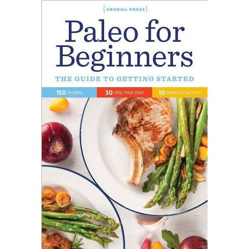 Paleo for Beginners - by  Sonoma Press (Paperback) - image 1 of 1