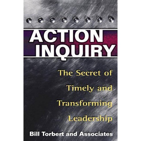 Action Inquiry - by  Bill Torbert & Dalmar Fisher & David Rooke (Paperback) - image 1 of 1