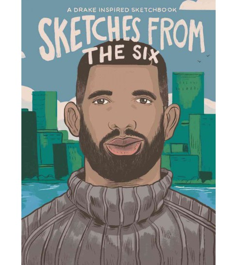 Sketches from the 6 : The Drake Inspired Sketchbook (Paperback) (Kinderguides) - image 1 of 1