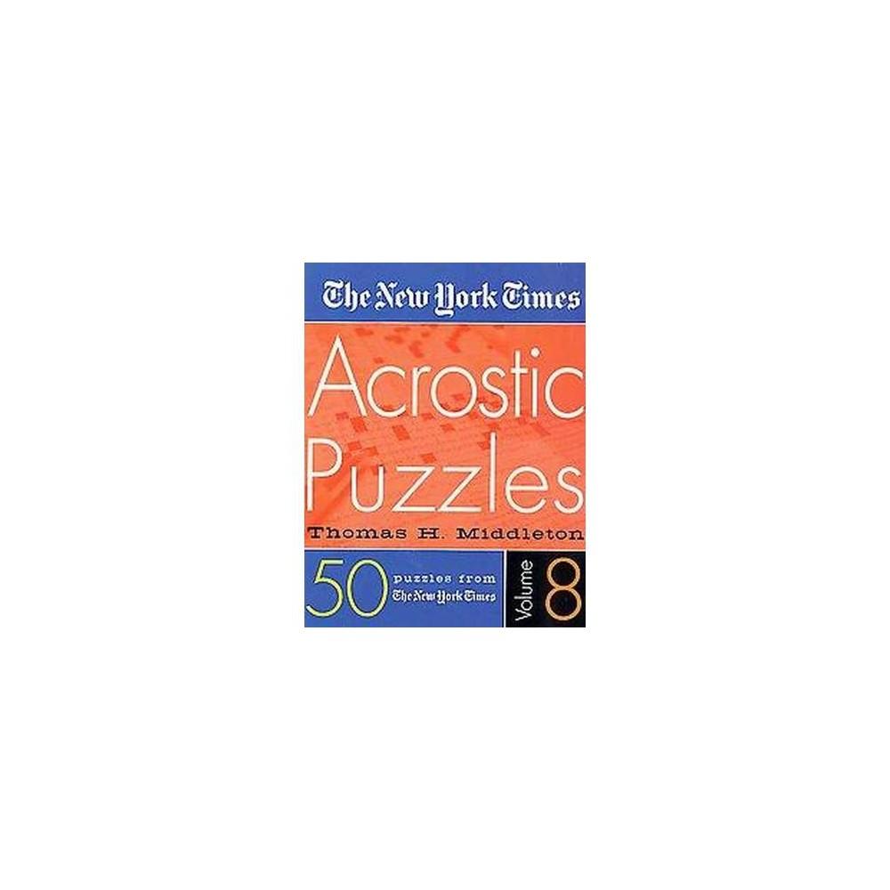 New York Times Acrostic Puzzles (Vol 8) (Paperback) (Thomas H. Middleton)