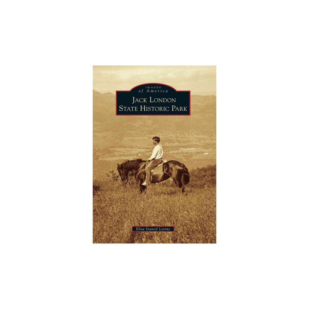 Jack London State Historic Park ( Images of America) (Paperback)