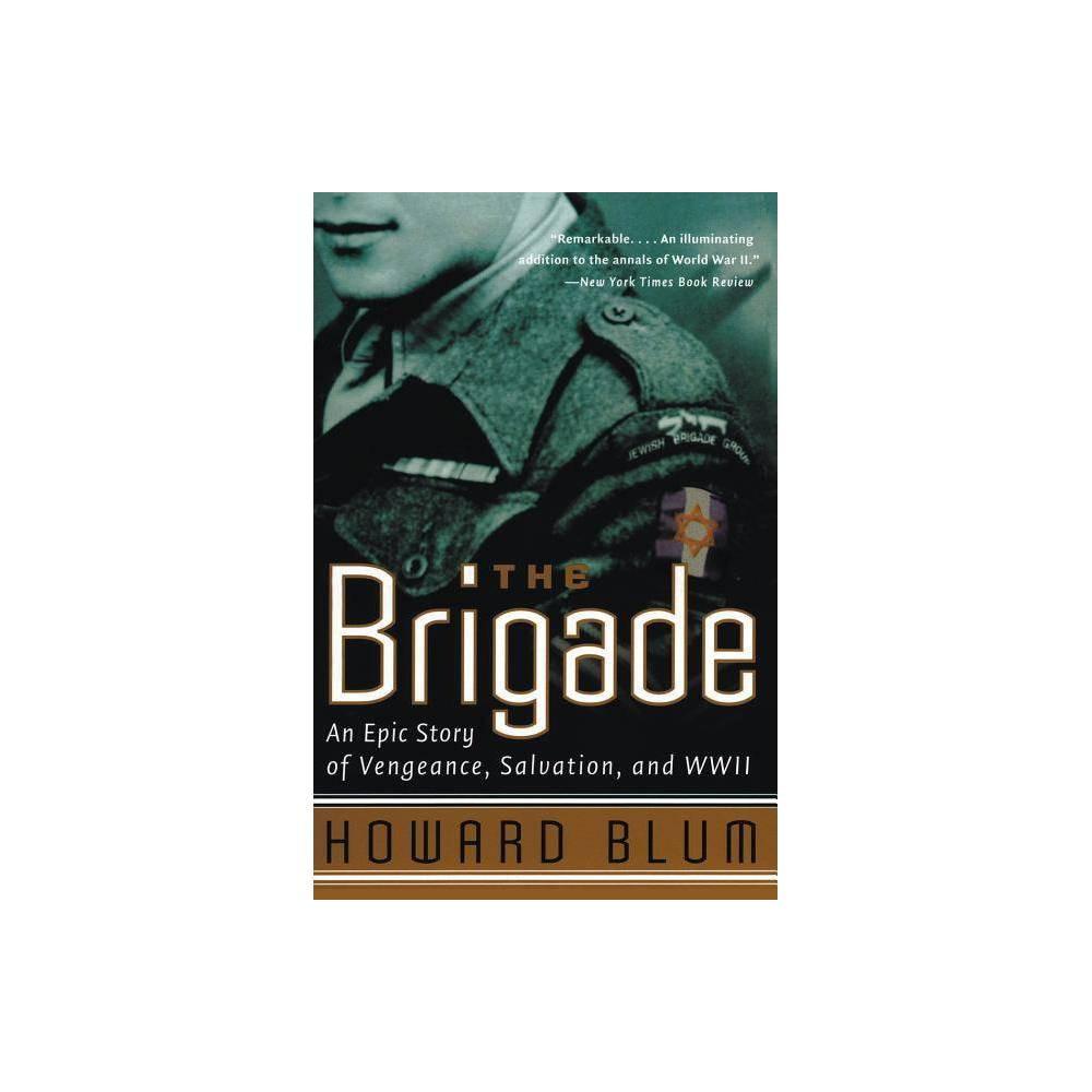 The Brigade By Howard Blum Inc Hardscrabble Entertainment Paperback