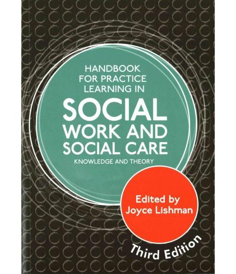 Handbook for Practice Learning in Social Work and Social Care : Knowledge and Theory (Paperback) - image 1 of 1