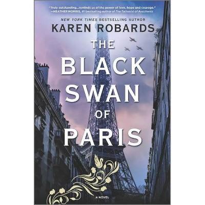 The Black Swan of Paris - by  Karen Robards (Paperback)
