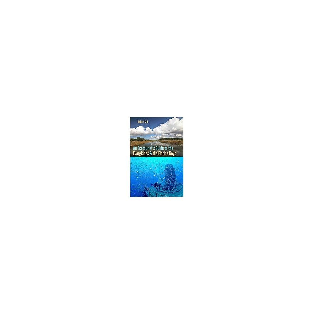 Ecotourist's Guide to the Everglades and the Florida Keys (Paperback) (Robert Silk)