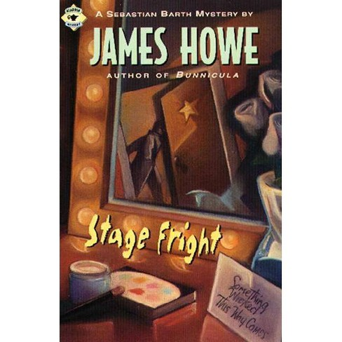 Stage Fright - (Sebastian Barth Mysteries) by  James Howe (Paperback) - image 1 of 1
