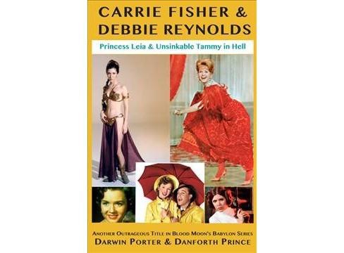 Carrie Fisher & Debbie Reynolds : Princess Leia & Unsinkable Tammy in Hell -  (Paperback) - image 1 of 1