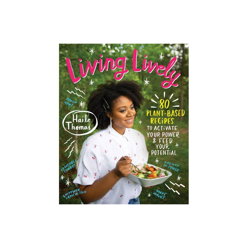 Living Lively By Haile Thomas Hardcover
