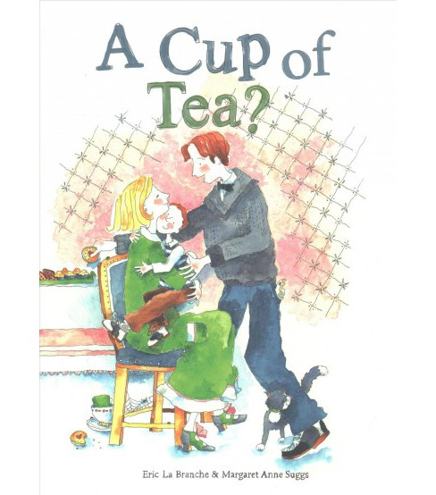 Cup of Tea? -  by Eric La Branche (Hardcover) - image 1 of 1