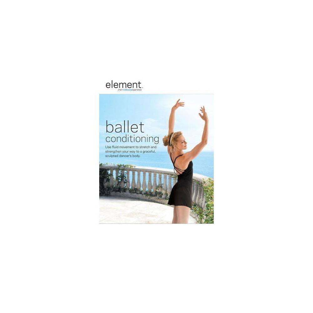 Element Mind Body Experience Ballet Conditioning Dvd