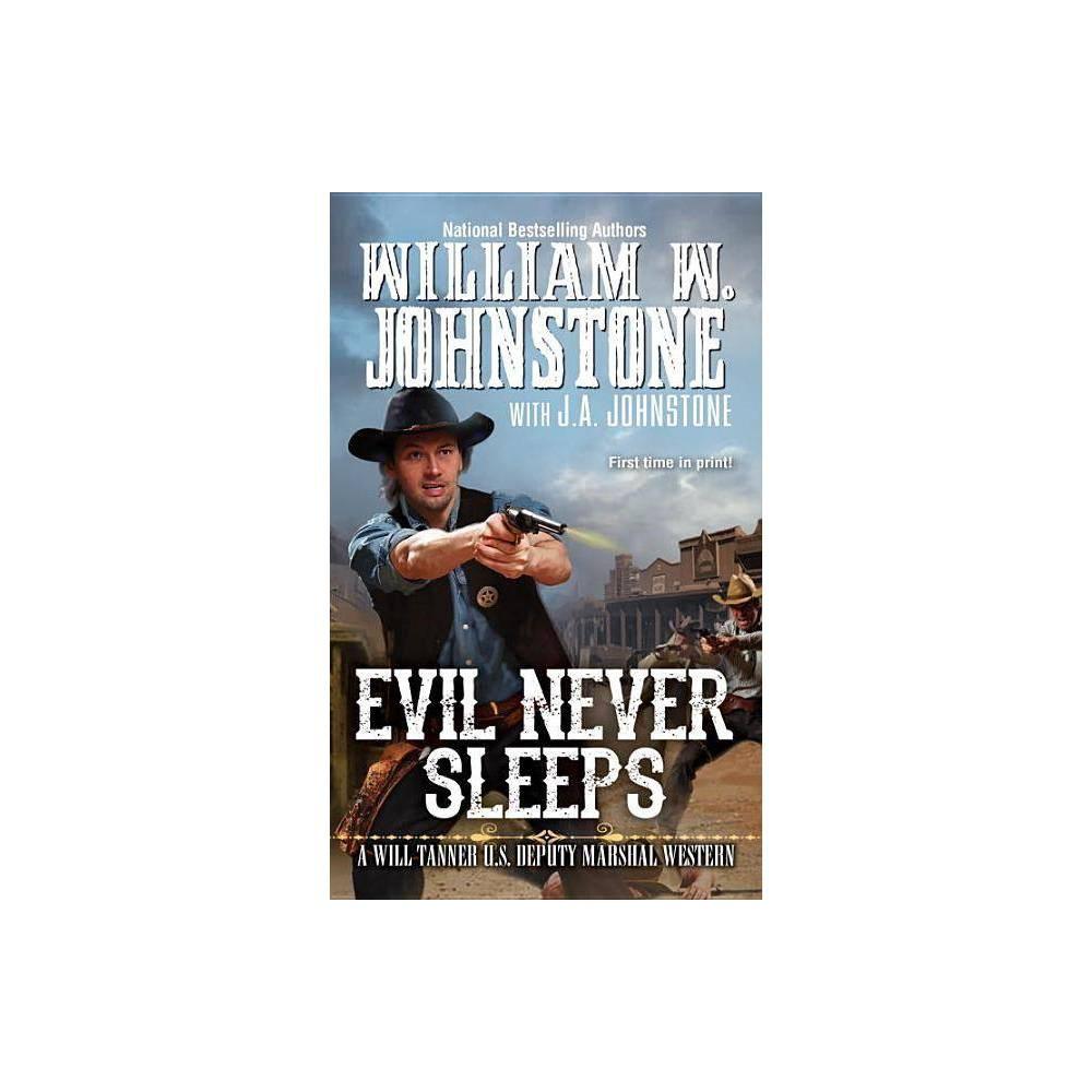 Evil Never Sleeps Will Tanner Western By William W Johnstone J A Johnstone Paperback