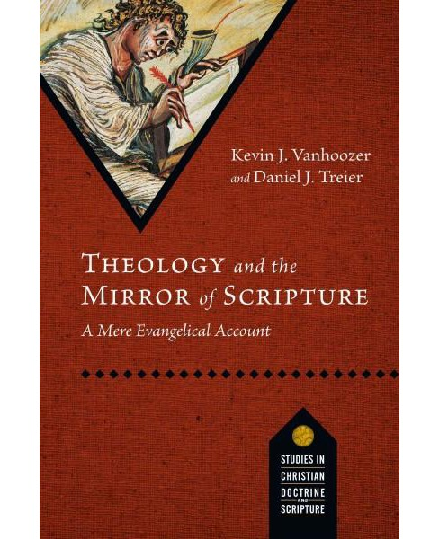 Theology and the Mirror of Scripture : A Mere Evangelical Account (Paperback) (Kevin J. Vanhoozer) - image 1 of 1