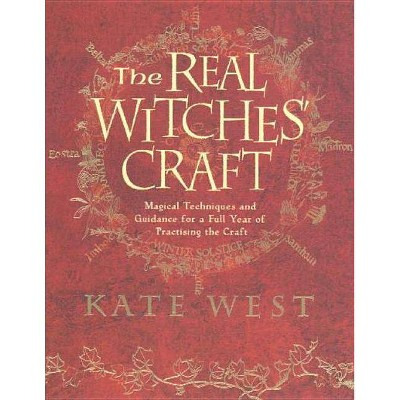 The Real Witches' Craft - by Kate West (Paperback)