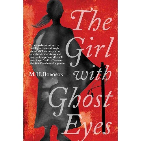 The Girl with Ghost Eyes - (Daoshi Chronicles) by  M H Boroson (Hardcover) - image 1 of 1