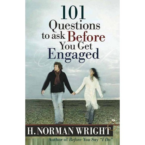 101 Questions to Ask Before You Get Engaged - by  H Norman Wright (Paperback) - image 1 of 1