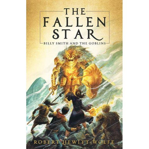 The Fallen Star - (Billy Smith and the Goblins) by  Robert Hewitt Wolfe (Hardcover) - image 1 of 1