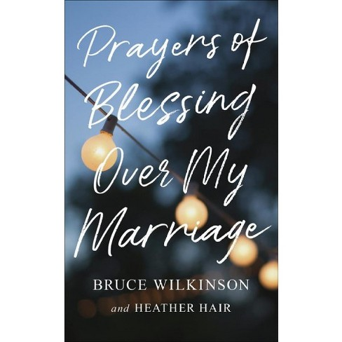 Prayers of Blessing over My Marriage - by Heather Hair (Paperback ...