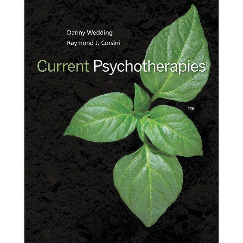 Current Psychotherapies - 11th Edition by  Danny Wedding & Raymond J Corsini (Paperback) - image 1 of 1
