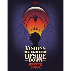 Visions from the Upside Down: Stranger Things Artbook - by  Netflix (Hardcover)