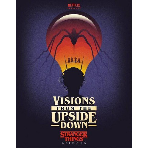 Visions from the Upside Down: Stranger Things Artbook - by  Netflix (Hardcover) - image 1 of 1
