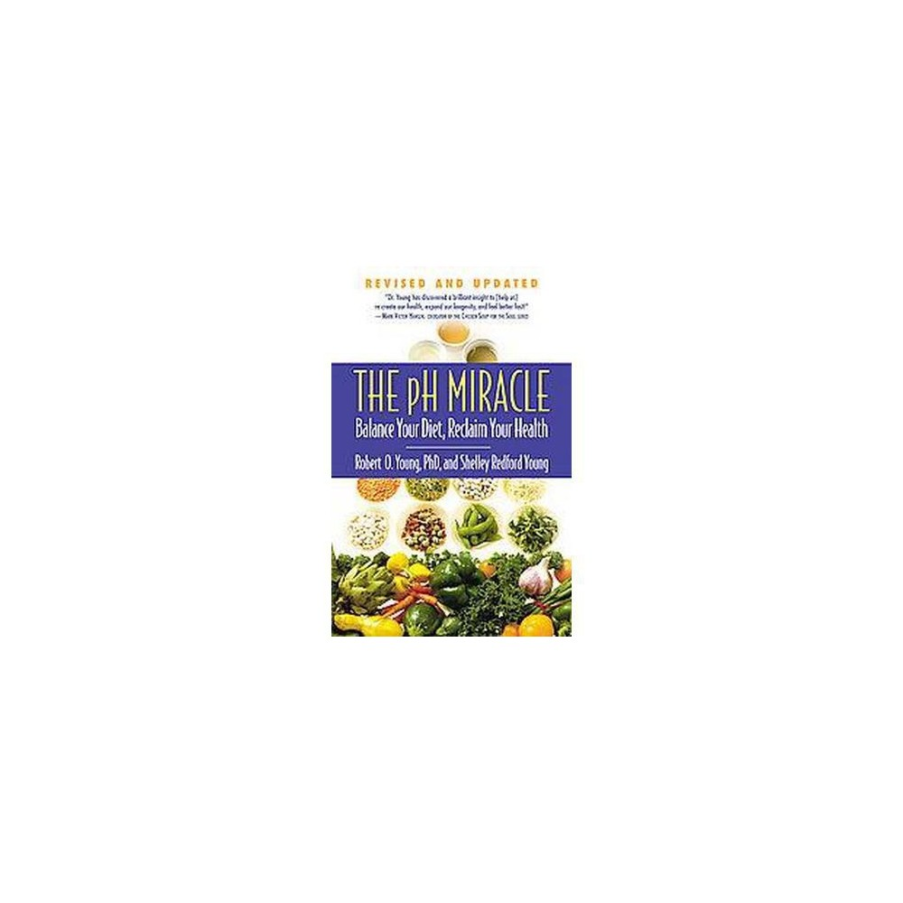 pH Miracle : Balance Your Diet, Reclaim Your Health (Revised) (Paperback) (Robert O. Young)