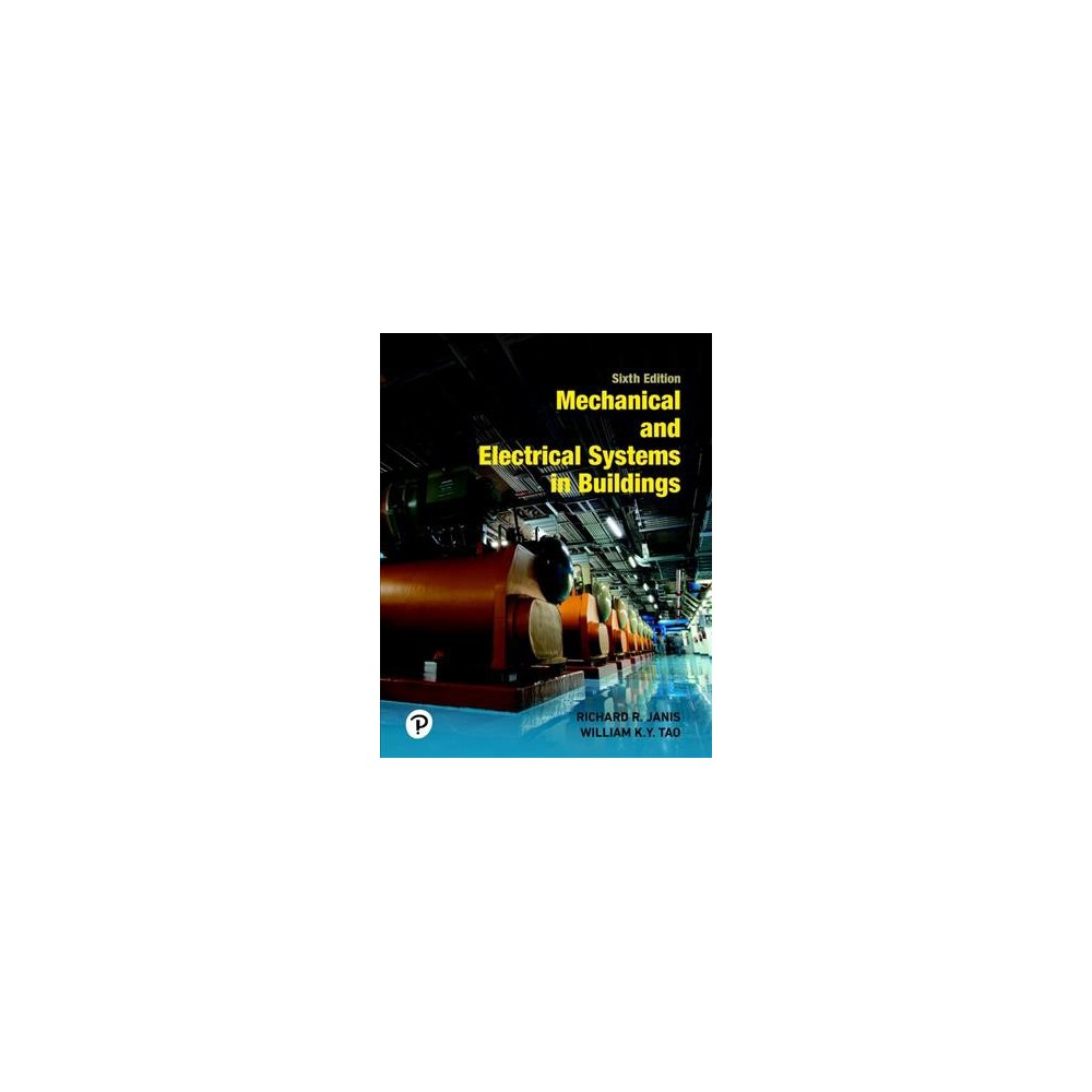 Mechanical and Electrical Systems in Buildings - by Richard R. Janis & William K. Y. Tao (Hardcover)