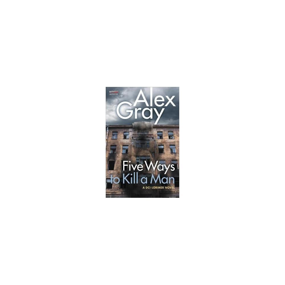 Five Ways to Kill a Man (Paperback) (Alex Gray)